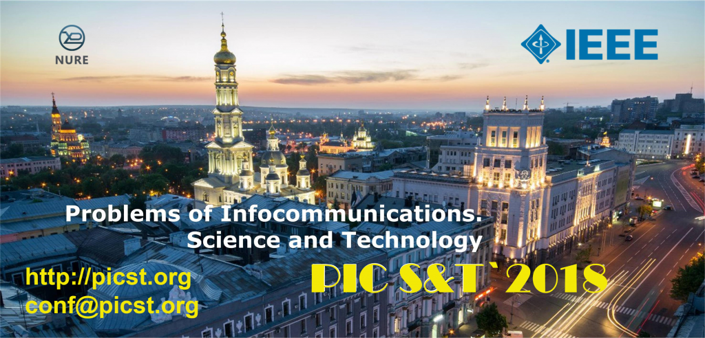 "5th IEEE International Scientific-Practical Conference ""Problems of Infocommunications. Science and Technology""(PIC S & T-2018) has started in NURE"