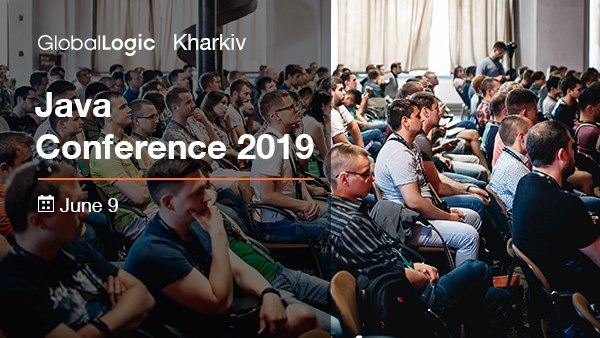 Компанія GlobalLogic запрошує на «GlobalLogic Kharkiv Java Conference 2019»